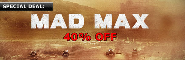 Mad Max - special preorder deal 40% off